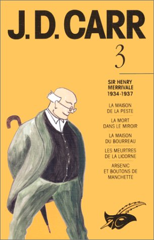 Carr, tome 3 : Sir Henry Merrivale,: J.D. Carr