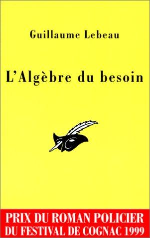 9782702429365: L'Alg�bre du besoin. Prix Cognac 1999