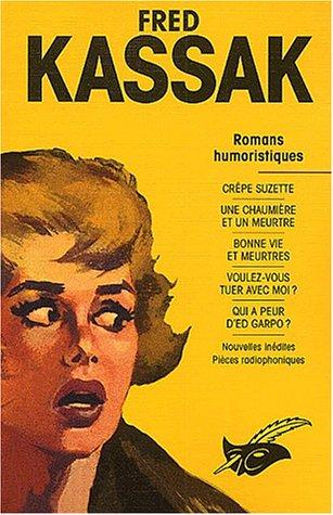 9782702430798: Kassak Fred - L'Intégrale, tome 2 -Romans humoristiques