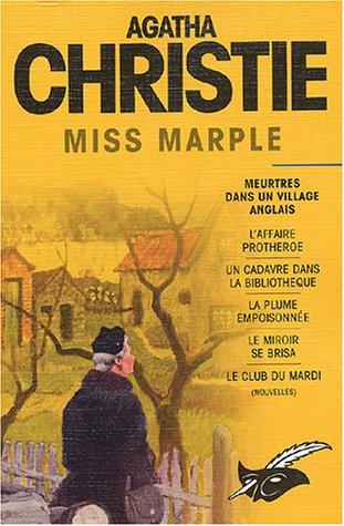 9782702430903: Miss Marple, Intégrales du Masque : Meurtres dans un village anglais (L'affaire Protheroe, un cadavre dans la bibliothèque, la plume empoisonnée, le miroir se brisa, le club du mardi).