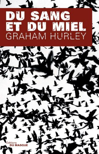 DU SANG ET DU MIEL: HURLEY GRAHAM
