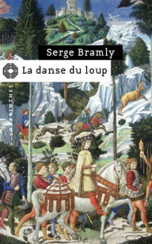 La danse du loup (French Edition) (2702434371) by Serge Bramly
