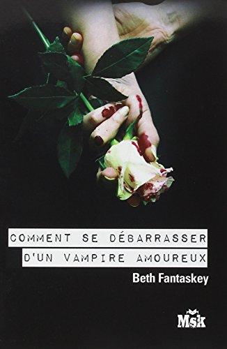 9782702434437: Comment se débarrasser d'un vampire amoureux (MsK)