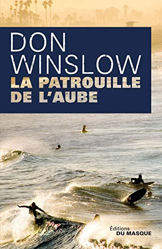 La Patrouille de l'aube (Grands Formats) (French Edition) (9782702434444) by Winslow, Don