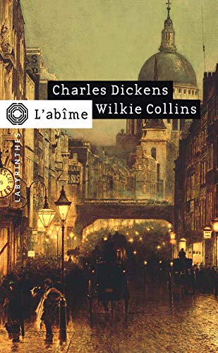 L'abîme: Charles Dickens; Wilkie