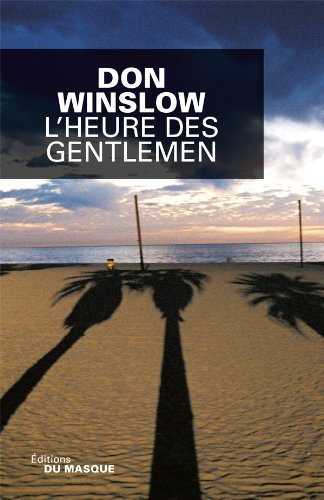 L'heure des gentlemen: Don Winslow