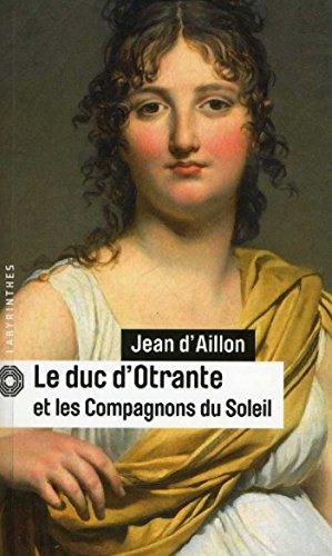DUC D'OTRANTE ET LES COMPAGNONS DU SOLEIL (LE): AILLON JEAN D'