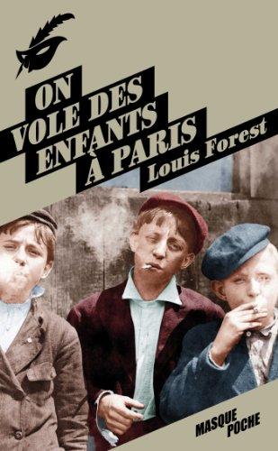 ON VOLE DES ENFANTS À PARIS: FOREST LOUIS