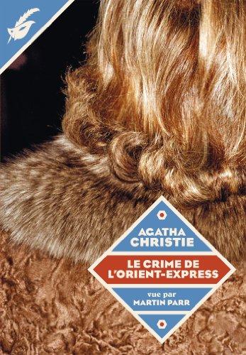 CRIME DE L'ORIENT-EXPRESS VUE PAR MARTIN PARR (LE) T.02: CHRISTIE AGATHA