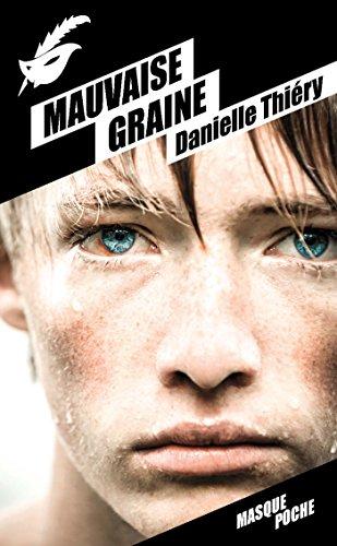 MAUVAISE GRAINE: THIERY DANIELLE