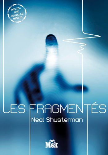 FRAGMENTÉS (LES) T.01 N.É.: SHUSTERMAN NEAL