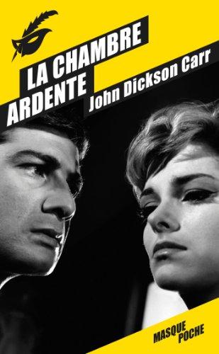 CHAMBRE ARDENTE (LA): CARR JOHN DICKSON