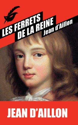 FERRETS DE LA REINE (LES): D'AILLON JEAN