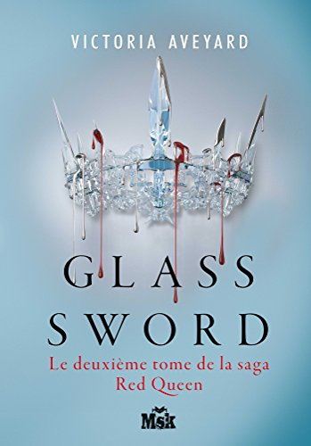 Glass sword : Red Queen - Tome: Victoria Aveyard