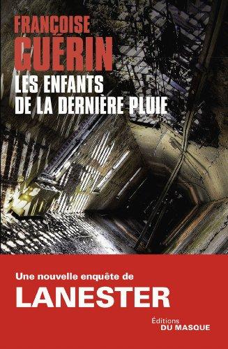 ENFANTS DE LA DERNIÈRE PLUIE (LES): GU�RIN FRAN�OISE