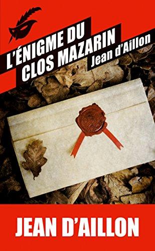 ÉNIGME DU CLOS MAZARIN (L'): AILLON JEAN D'