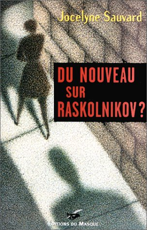 Du nouveau sur Raskolnikov ? [May 16,