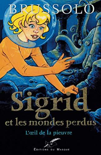 9782702480571: Sigrid et les Mondes perdus, tome 1 : L'oeil de la pieuvre