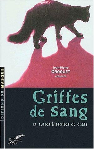 9782702480823: GRIFFES DE SANG ET AUTRES HISTOIRES DE CHATS