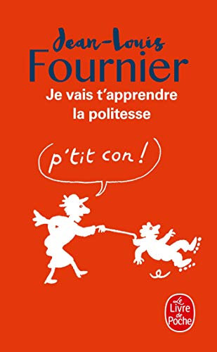 9782702488720: Je Vais T'apprendre La Politesse ... (Le Livre de Poche) (French Edition)