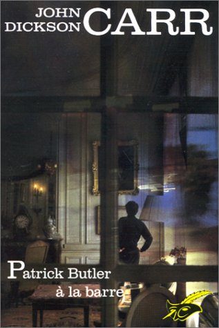 Patrick Butler Ã: la barre (270249109X) by John Dickson Carr