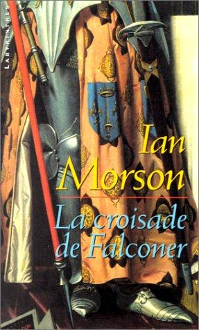 La croisade de Falconer (2702495974) by Morson, Ian