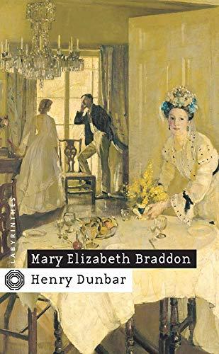 Henry Dunbar (Labyrinthes, 110) (French Edition) (9782702497418) by Braddon, Mary-Elizabeth
