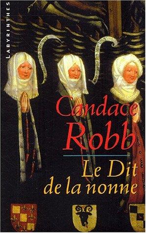 Le dit de la nonne (French Edition) (2702497446) by Candace Robb