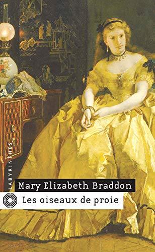 Les Oiseaux de proie (Labyrinthes (111)) (French Edition) (9782702497494) by Braddon, Mary-Elizabeth