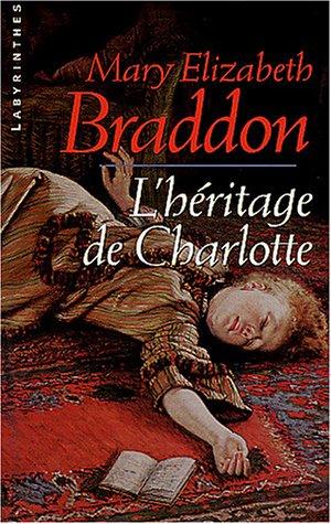 L'héritage de Charlotte (Labyrinthes (117)) (French Edition) (9782702497548) by Braddon, Mary-Elizabeth