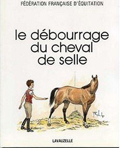 9782702500156: Le d�bourrage du cheval de selle