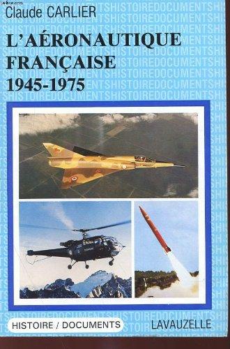 9782702500347: L'AERONAUTIQUE FRANCAISE 1945-1975
