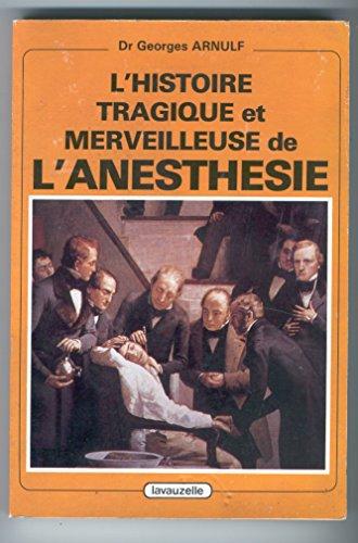 9782702502433: L'histoire tragique et merveilleuse de l'anesthésie