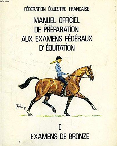 9782702502464: Manuel officiel de la pr�paration aux examens f�d�raux d'�quitation, Examens de bronze