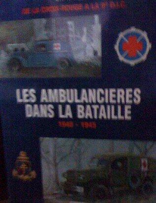 9782702503577: Les ambulancières dans la bataille : 1940-1945
