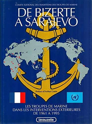 9782702503805: De Bizerte a Sarajevo: Les troupes de marine dans les operations exterieures de 1961 a 1994 (French Edition)