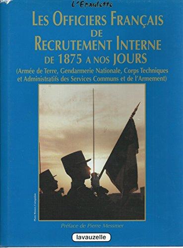 Les Officiers Français de Recrutement Interne. (Armée de Terre, Gendarmerie Nationale...