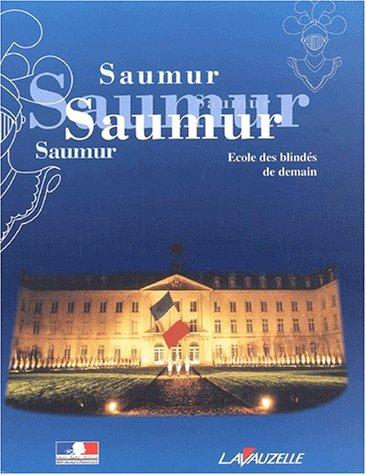 9782702504628: Saumur, ecole des blindes de demain