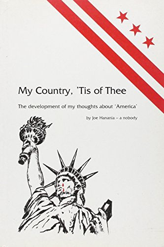 My Country, 'Tis of Thee: The Development of My Thoughts About 'America'