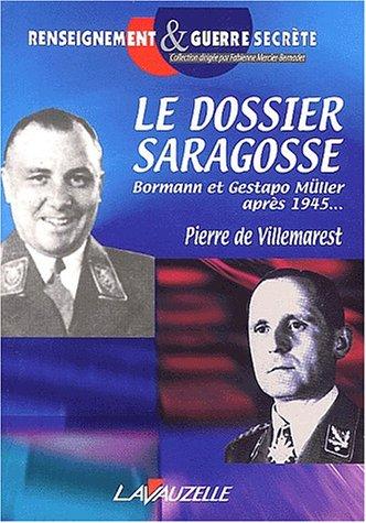 Le dossier Saragosse : Martin Bormann et