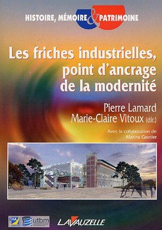 9782702513187: Les friches industrielles, point d'ancrage de la modernité (French Edition)