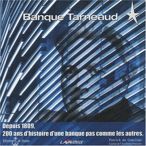 Banque Tarneaud : Depuis 1809, 200 ans: Patrick de Gmeline