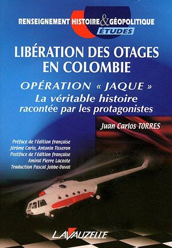 Libération des otages en Colombie, Opération Jaque: Juan Carlos TORRES