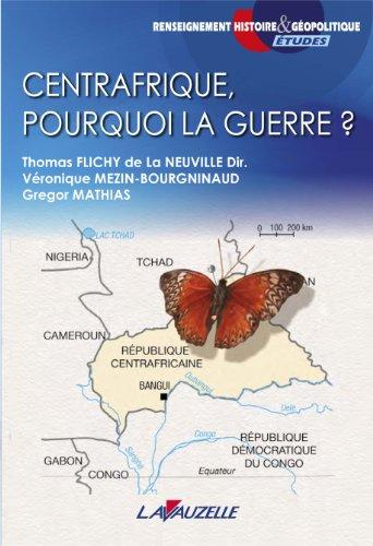 9782702516034: Centrafrique, Pourquoi la guerre ?
