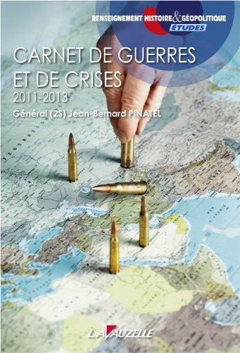 9782702516058: Carnet de guerres et de crises - 2011-2013