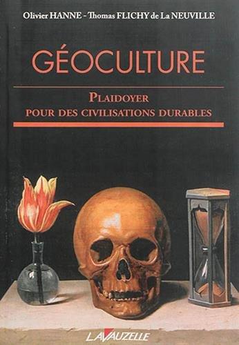 9782702516249: Géoculture : Plaidoyer pour des civilisations durables