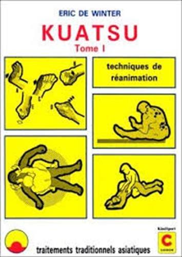 9782702702314: Kuatsu de réanimation : Traitements traditionnels asiatiques des syncopes... (Kinésport)