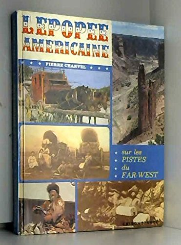 9782702702505: L'Épopée américaine : Sur les pistes du Far-West