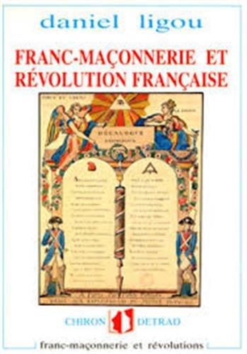 9782702703960: Franc-maçonnerie et Révolution française : 1789-1799, franc-maçonnerie et révolutions