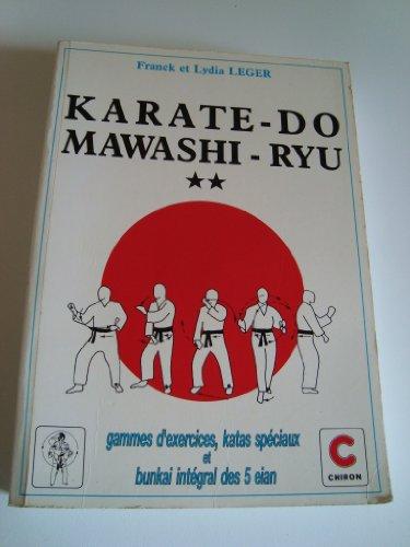Karaté-do mawashi-ryu volume 2 - gammes d\'exercices,: LEGER Franck et